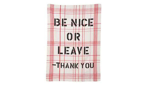 Be Nice or Leave Dishtowel