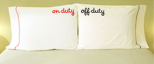 On Duty, Off Duty – New Parent Pillowcases