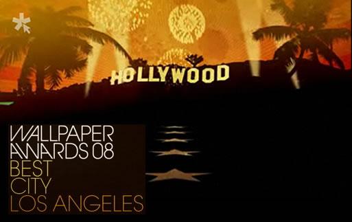 Wallpaper* Design Awards of 2008: Best City, Los Angeles