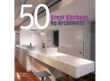50 Great Kitchens by Architects (By Architects)