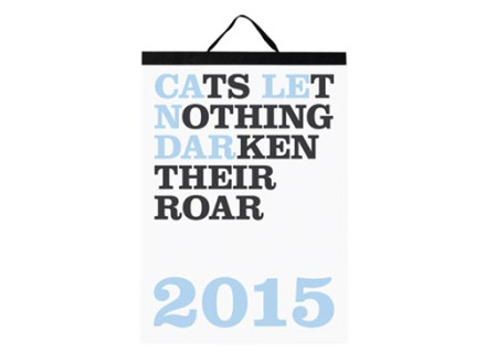 Cats Let Nothing Darken Their Roar Calendar 2015