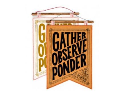 Gather, Observe, Ponder Banner