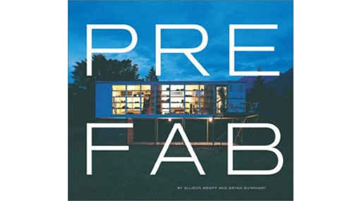 Prefab by Allison Arieff and Bryan Burkhart