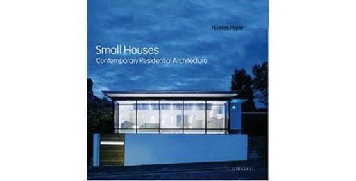 Small Houses: Contemporary Residential Architecture — Architecture ...
