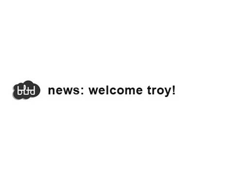 Welcome Troy!